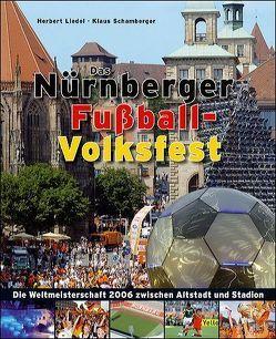 Das Nürnberger Fußball-Volksfest von Liedel,  Herbert, Schamberger,  Klaus