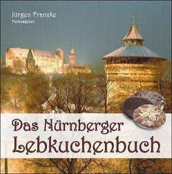 Das Nürnberger Lebkuchenbuch von Franzke,  Jürgen