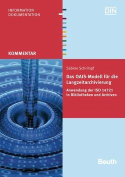 Das OAIS-Modell für die Langzeitarchivierung – Buch mit E-Book von Schrimpf,  Sabine