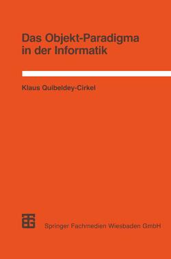 Das Objekt-Paradigma in der Informatik von Quibeldey-Cirkel,  Klaus