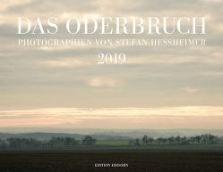 DAS ODERBRUCH 2019 von Hessheimer,  Stefan
