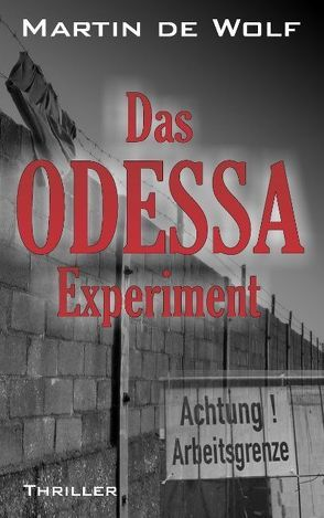 Das ODESSA-Experiment von Wolf,  Martin de