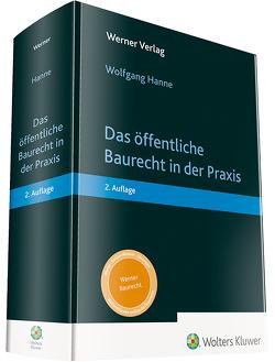 Das öffentliche Baurecht in der Praxis von Hanne,  Wolfgang