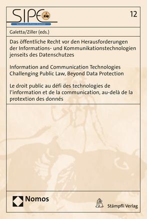Das öffentliche Recht vor den Herausforderungen der Informations- und Kommunikationstechnologien jenseits des Datenschutzes von Galetta,  Diana-Urania, Ziller,  Jacques