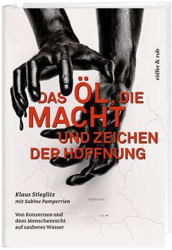 Das Öl, die Macht und Zeichen der Hoffnung von Pamperrien,  Sabine, Stieglitz,  Klaus
