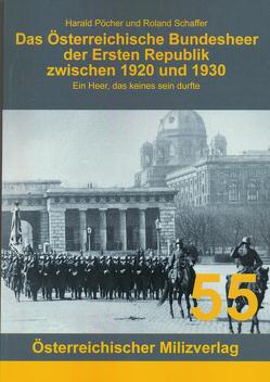 Das Österreichische Bundesheer der Ersten Republik zwischen 1920 und 1930 von Pöcher,  Harald, Roland,  Schaffer