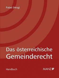 Das österreichische Gemeinderecht inkl. 18. Teil von Pabel,  Katharina