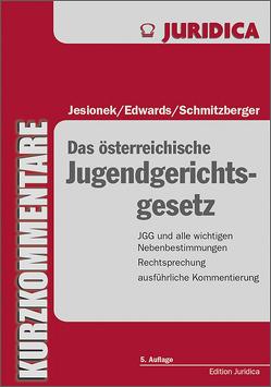 Das österreichische Jugendgerichtsgesetz von Edwards,  Christa, Jesionek,  Udo, Schmitzberger,  Daniel