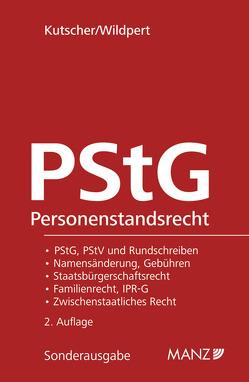Das österreichische Personenstandsrecht – PStG inkl. 29. Lfg. von Kutscher,  Norbert, Wildpert,  Thomas
