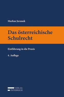 Das österreichische Schulrecht von Juranek,  Markus