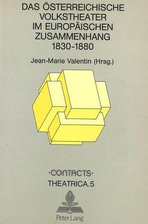 Das österreichische Volkstheater im europäischen Zusammenhang 1830-1880 von Valentin, Jean-Marie