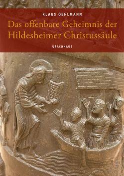 Das offenbare Geheimnis der Hildesheimer Christussäule von Momoh,  Kevin, Oehlmann,  Klaus