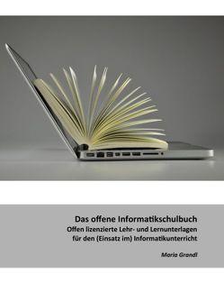 Das offene Informatikschulbuch von Ebner,  Martin, Grandl,  Maria, Schön,  Sandra