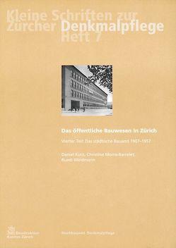 Das öffentliche Bauwesen in Zürich, 1798-1958. Set / Das öffentliche Bauwesen in Zürich, 1798-1958. Set von Kurz,  Daniel, Morra-Barrelet,  Christine, Weidmann,  Ruedi
