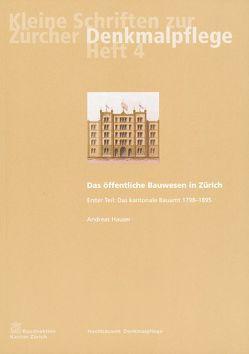 Das öffentliche Bauwesen in Zürich, 1798-1958. Set / Das öffentliche Bauwesen in Zürich, 1798-1958. Set von Hauser,  Andreas, Kurz,  Daniel, Morra-Barrelet,  Christine, Weidmann,  Ruedi