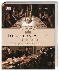 Das offizielle Downton-Abbey-Kochbuch von Gray,  Annie
