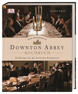 Das offizielle Downton-Abbey-Kochbuch (AT) von Gray,  Annie