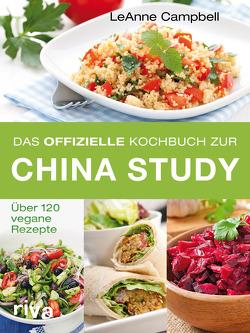 Das offizielle Kochbuch zur China Study von Campbell,  LeAnne