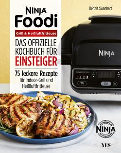 Das offizielle Ninja Foodi Grill-Kochbuch für Einsteiger von Swanhart,  Kenzie