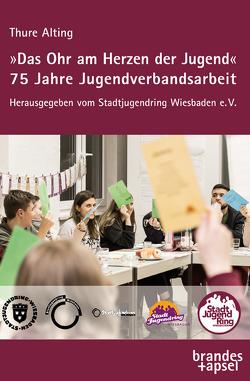 """""""Das Ohr am Herzen der Jugend"""" von Alting,  Thure, Stadtjugendring Wiesbaden e. V."""