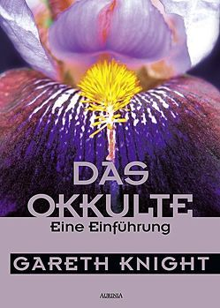 Das Okkulte – eine Einführung von Knight,  Gareth