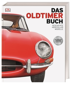 Das Oldtimer-Buch von Chapman,  Giles, Gurdon,  Martin, Long,  David, Noakes,  Andrew, Quiller-Rees,  Chris