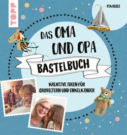 Das Oma und Opa Bastelbuch von Deges,  Pia