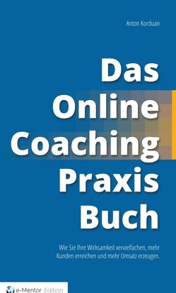 Das Online-Coaching Praxisbuch von Korduan,  Anton
