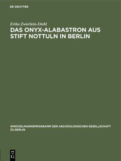 Das Onyx-Alabastron aus Stift Nottuln in Berlin von Zwierlein-Diehl,  Erika
