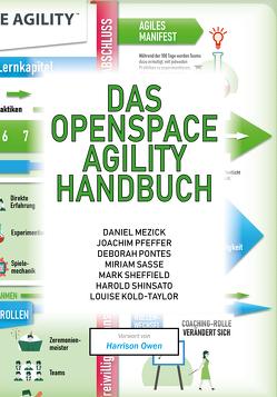 Das OpenSpace Agility Handbuch von Kold-Taylor,  Louise, Mezick,  Daniel, Pfeffer,  Joachim, Pontes,  Deborah, Sasse,  Miriam, Sheffield,  Mark, Shinsato,  Harold