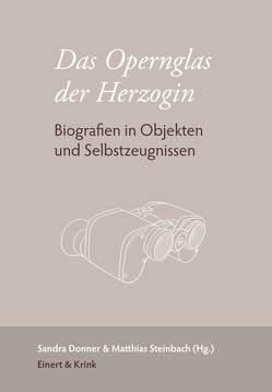 Das Opernglas der Herzogin von Donner,  Sandra, Steinbach,  Matthias