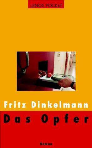 Das Opfer von Dinkelmann,  Fritz
