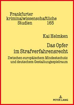 Das Opfer im Strafverfahrensrecht von Helmken,  Kai Michael