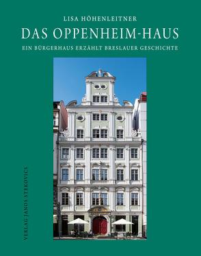 Das Oppenheim-Haus von Höhenleitner,  Lisa, Stekovics,  Janos, Umlauft,  Volker