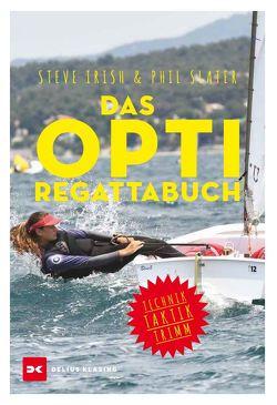 Das Opti-Regattabuch von Irish,  Steve, Slater,  Phil