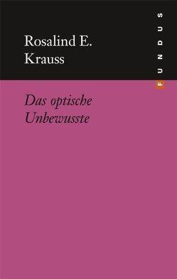 Das optische Unbewusste von Harbort,  Hans H, Krauss,  Rosalind E