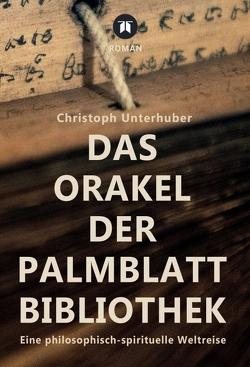 Das Orakel der Palmblatt-Bibliothek von Unterhuber,  Christoph