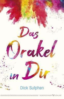 Das Orakel in Dir von Sutphen,  Dick