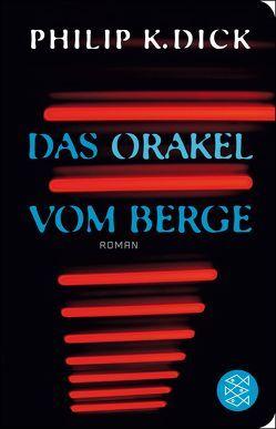 Das Orakel vom Berge von Dick,  Philip K, Stöbe,  Norbert