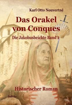 Das Orakel von Conques – Historischer Roman von Nouvertné,  Karl Otto