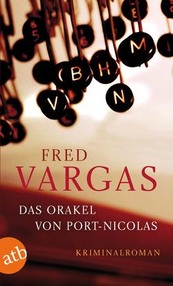 Das Orakel von Port-Nicolas von Scheffel,  Tobias, Vargas,  Fred