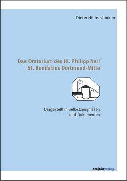 Das Oratorium des Hl. Philipp Neri St. Bonifatius Dortmund-Mitte von Höltershinken,  Dieter