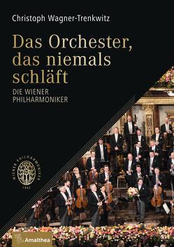 Das Orchester, das niemals schläft von Fischer,  Heinz, Großbauer,  Andreas, Wagner-Trenkwitz,  Christoph