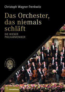 Das Orchester, das niemals schläft von Wagner-Trenkwitz,  Christoph