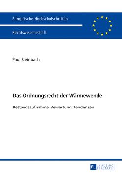Das Ordnungsrecht der Wärmewende von Steinbach,  Paul