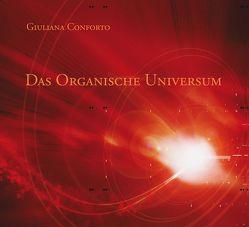 Das organische Universum von Conforto,  Giuliana, Kralovyetts,  Inna, Zoller,  Jochen