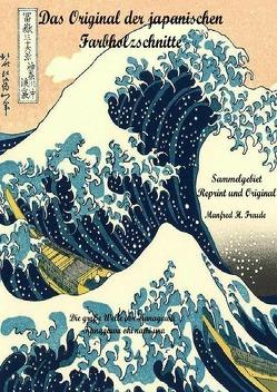 Das Original der japanischen Farbholzschnitte von Freude,  Manfred H.
