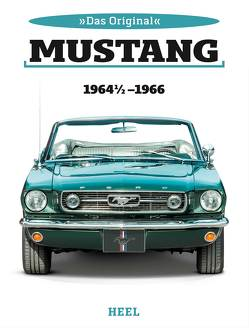 Das Original: Ford Mustang 1964 1/2 bis 1966 von Date,  Colina