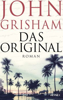 Das Original von Dorn-Ruhl,  Kristiana, Grisham,  John, Reiter,  Bea, Walsh-Araya,  Imke