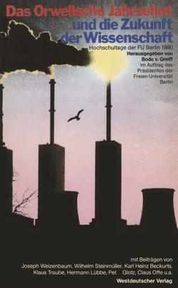 Das Orwellsche Jahrzehnt und die Zukunft der Wissenschaft von Greiff,  Bodo von